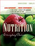 (WCS)Nutrition : Everyday Choices 1st Edition Flex Format, Grosvenor, Mary B., 0471752495