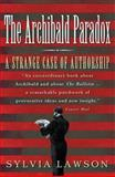 The Archibald Paradox : A Strange Case of Authorship, Lawson, Sylvia, 0522852491