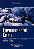Environmental Crime : Law, Policy, Prosecution, Brickey, Kathleen F., 0735562490