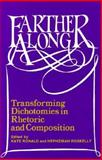 Farther Along : Transforming Dichotomies in Rhetoric and Composition, , 0867092491