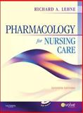 Pharmacology for Nursing Care, Richard A. Lehne, 1416062491