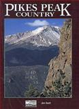 Pike's Peak Country, Jim Scott and Falcon Guides Staff, 1560442492