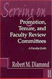 Serving on Promotion, Tenure, and Faculty Review Committees : A Faculty Guide, Diamond, Robert M., 1882982495