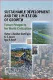 Sustainable Development and the Limitation of Growth : Future Prospects for World Civilization, Danilov-Danil'Yan, Victor, 3540752498
