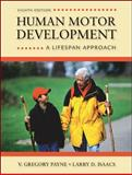 Human Motor Development : A Lifespan Approach, Isaacs, Larry and Payne, V. Gregory, 0078022495