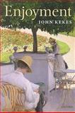 Enjoyment : The Moral Significance of Styles of Life, Kekes, John, 0199592497