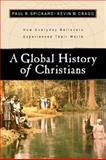 A Global History of Christians : How Everyday Believers Experienced Their World, Spickard, Paul and Cragg, Kevin M., 0801022495