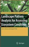 Landscape Pattern Analysis for Assessing Ecosystem Condition, Johnson, Glen D. and Patil, Ganapati P., 1441942491