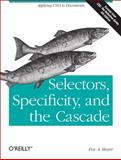 Selectors, Specificity, and the Cascade, Meyer, Eric A., 1449342493