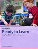 Ready to Learn : Using Play to Build Literacy Skills in Young Learners, Burke, Anne M., 1551382490