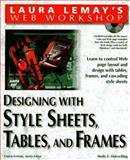 Laura Lemay's Web Workshop : Designing with Stylesheets, Tables and Frames, Holzschlag, Molly and Lemay, Laura, 1575212498