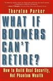 What If Boomers Can't Retire?, Thornton Parker, 1576752496