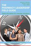 The Pharmacy Leadership Field Guide