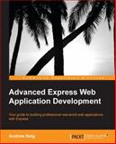Advanced Express Web Application Development, Andrew Keig, 1783282495