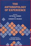 The Anthropology of Experience, , 0252012496