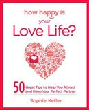 How Happy Is Your Love Life?, Sophie Keller, 0373892497