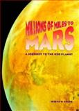 Millions of Miles to Mars, Joseph W. Kelch, 067188249X