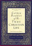Golden Booklet of the True Christian Life, John Calvin, 080101249X