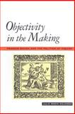 Objectivity in the Making 9780801872495