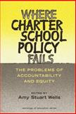 Where Charter School Policy Fails : The Problems of Accountability and Equity, , 080774249X