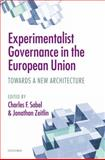 Experimentalist Governance in the European Union : Towards a New Architecture, , 0199572496