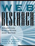 Web Research : Selecting, Evaluating and Citing, Radford, Marie L. and Barnes, Susan B., 0205332498