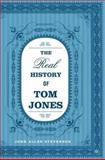 The Real History of Tom Jones, Stevenson, John Allen and Stevenson, John Allen A., 0230602495