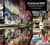 Practical HDR : A complete guide to creating High Dynamic Range images with your Digital SLR, Nightingale, David, 0240812492