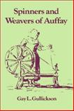 The Spinners and Weavers of Auffay : Rural Industry and the Sexual Division of Labor in a French Village, Gullickson, Gay L., 0521522498