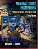 Manufacturing Engineering : Principles for Optimization, Koenig, Daniel T., 0791802493