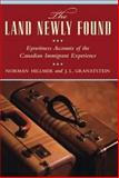 The Land Newly Found, J. L. Granatstein and Norman Hillmer, 0887622496