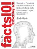 Studyguide for Psychological Evaluations for the Courts: a Handbook for Mental Health Professionals and Lawyers by Gary B. Melton, ISBN 9781606234211, Reviews, Cram101 Textbook and Melton, Gary B., 1490292497