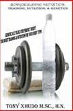 Natural Bodybuilding: Training, Nutrition, and Genetics, Tony, Tony Xhudo, 1492272493
