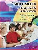 Multimedia Projects in Education, Ann E. Barron and Karen S. Ivers, 1591582490