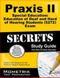 Praxis II Special Education Education of Deaf and Hard of Hearing Students (0272) Exam Secrets Study Guide : Praxis II Test Review for the Praxis II Subject Assessments, Praxis II Exam Secrets Test Prep Team, 1630942499