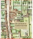 Life and Death in London's East End : 2000 Years at Spitalfields, Thomas, Chris, 1901992497