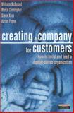 Creating a Company for Customers : How to Build and Lead a Market Driven Organization, McDonald, Malcolm and Christopher, Martin, 0273642499