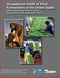 Occupational Health of Hired Farmworkers in the United States National Agricultural Workers Survey Occupational Health Supplement 1999, Andrea Steege and Sherry Baron, 1492952494