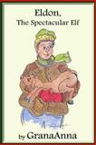 Eldon, the Spectacular Elf, GranaAnna and Annette Williamson, 1493562495