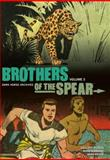Brothers of the Spear Archives Volume 3, Gaylord Dubois, 1616552492