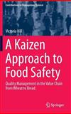 A Kaizen Approach to Food Safety : Quality Management in the Value Chain from Wheat to Bread, Hill, Victoria, 3319042491