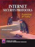 Internet Security Protocols : Protecting IP Traffic, Uyless D. Black, 0130142492