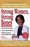 Strong Women, Strong Bones, Miriam E. Nelson and Sarah Wernick, 0399532498