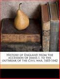 History of England from the Accession of James I to the Outbreak of the Civil War 1603-1642, Samuel Rawson Gardiner, 1176682490
