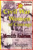 University Edition, Civil War Women of Courage, Meredith I. Anderson, 1483962490