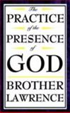 The Practice of the Presence of God, Brother Lawrence, 1604592494
