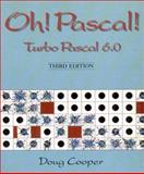 Oh! Pascal! : Turbo Pascal 6.0 with IBM 5.25 Program Disk, Cooper, Doug, 0393962490