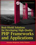 Real-World Solutions for Developing High-Quality PHP Frameworks and Applications, Sebastian Bergmann and Stefan Priebsch, 0470872497