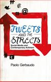 Tweeting from the Barricades : Protest Media and Contemporary Activism, Gerbaudo, Paolo, 0745332498
