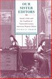 Our Sister Editors : Sarah J. Hale and the Tradition of Nineteenth-Century American Women Editors, Okker, Patricia, 0820332496